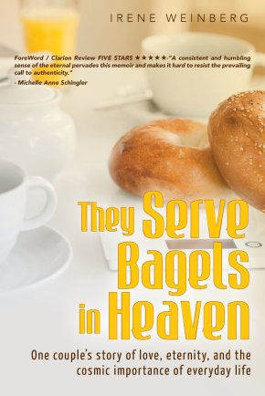 They Serve Bagels in Heaven by Irene Weinberg Cover Photo